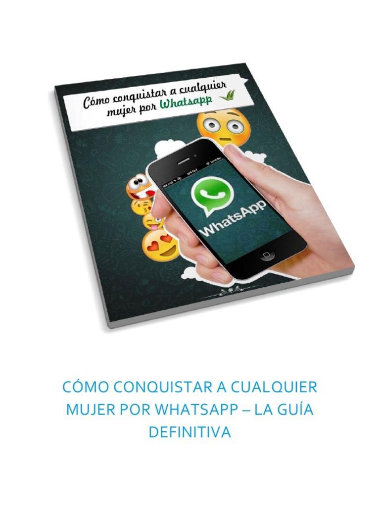 Cómo conquistar a cualquier mujer por WhatsApp: La guía definitiva