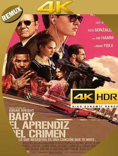Baby: El Aprendiz del Crimen (2017) 4K REMUX 2160p UHD [HDR] Latino [GoogleDrive]