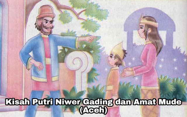 Kisah Putri Niwer Gading dan Amat Mude – Legenda Aceh