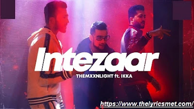 Intezaar Song Lyrics | Official Music Video | Themxxnlight feat. Ikka | Sledgren | Tejasswi Prakash