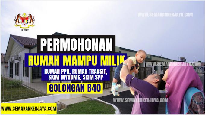 PERMOHONAN RUMAH MAMPU MILIK KINI DIBUKA KEPADA GOLONGAN B40 (2021) ~ MOHON SEKARANG