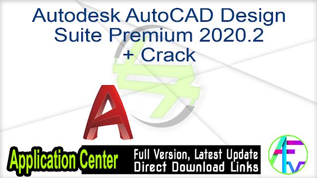 Autodesk AutoCAD Design Suite Premium 2020.2 + Crack
