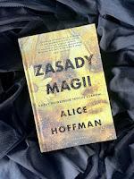 """Zasady magii"" Alice Hoffman, fot. paratexterka ©"