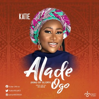 Katie Releases New Single - ''Alade Ogo''   Prod. by Dr. Brain