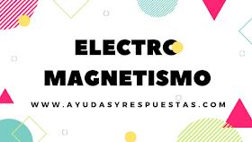 CAMPOS ELECTRO MAGNETICOS: LECCIÓN EVALUATIVA