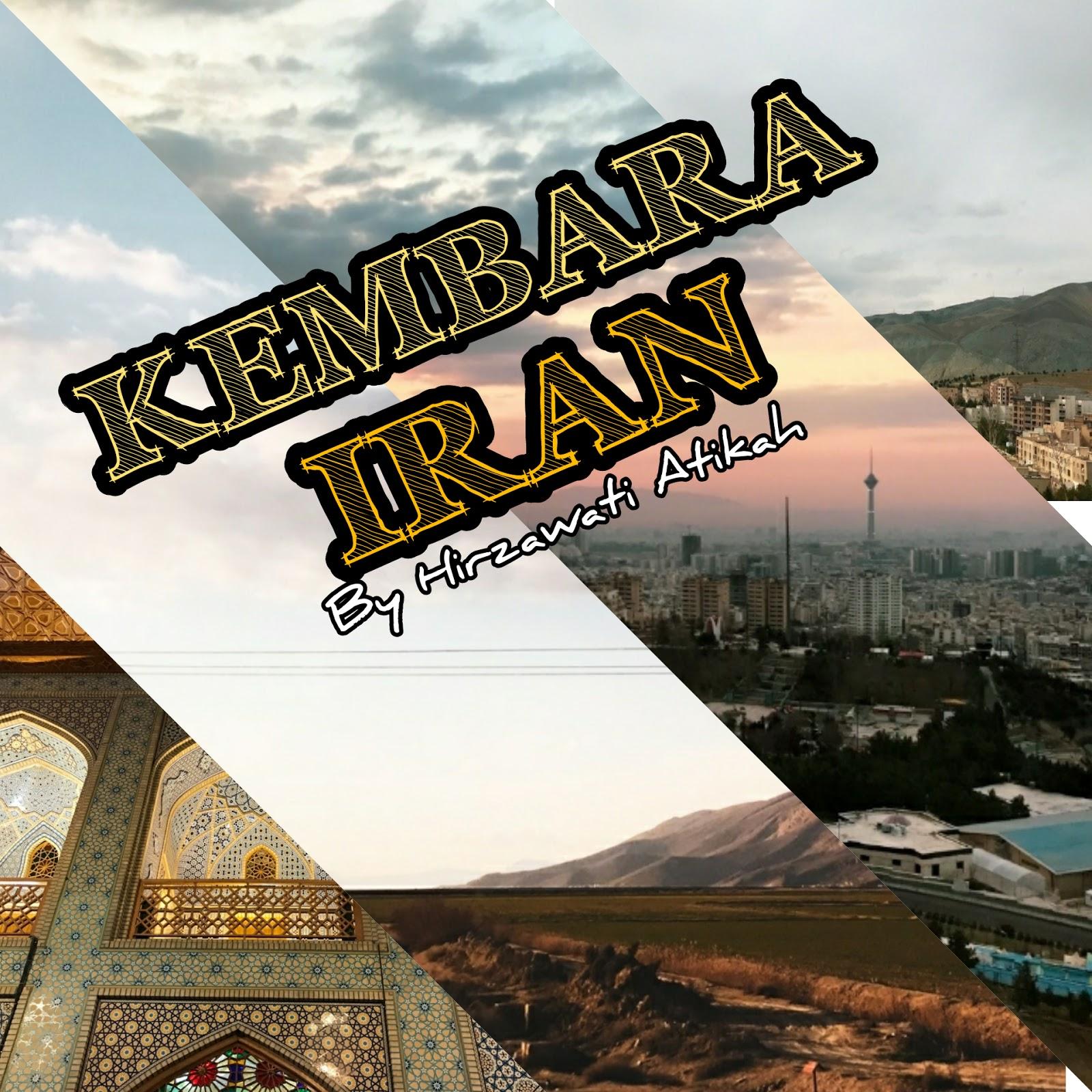 Kembara Iran : Lokasi Menarik Untuk Dilawati di Iran!