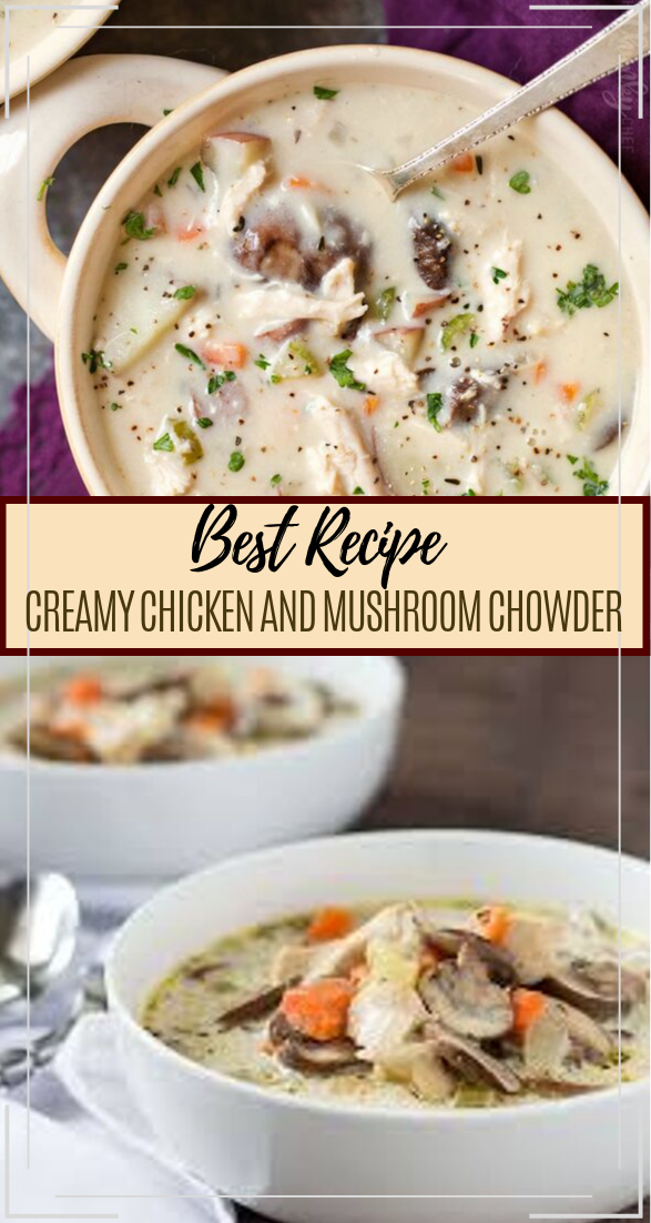 CREAMY CHICKEN AND MUSHROOM CHOWDER #dinnerrecipe #food #amazingrecipe #easyrecipe