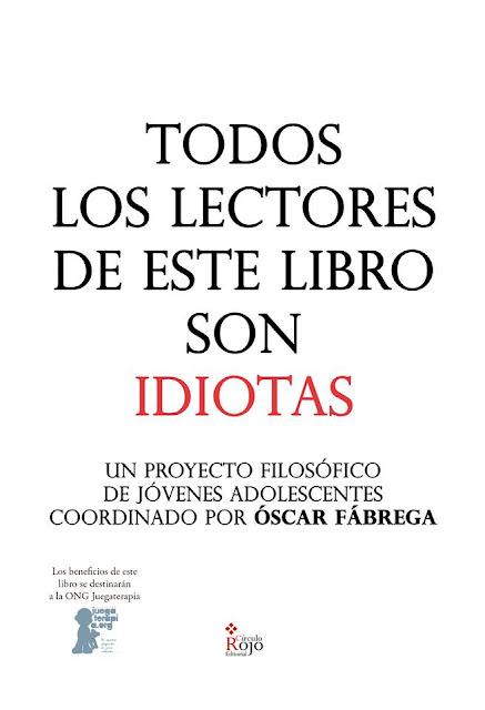 http://editorialcirculorojo.com/todos-los-lectores-de-este-libro-son-idiotas/