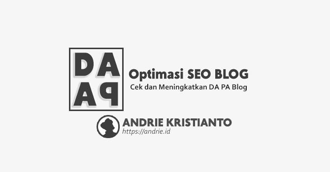 Cara Cek Domain Authority (DA) dan Page Authority (PA) Untuk SEO Website atau Blog