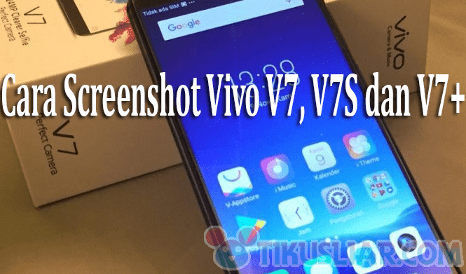 Cara Screenshoot Vivo V7, V7S dan V7+ dengan Mudah