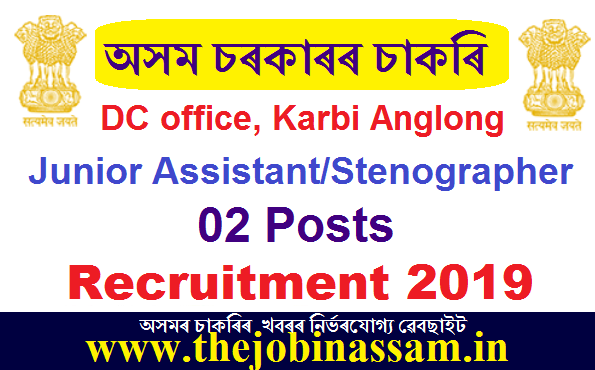 Deputy Commissioner, Karbi Anglong Recruitment 2019