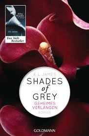 Shades of Grey - Geheimes Verlangen - E. L. James