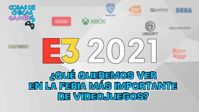 E3 2021 expectativas