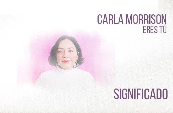 Eres Tú significado de la canción Carla Morrison.