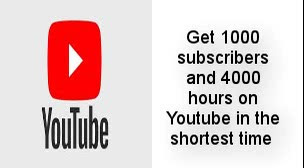 get 1000 subscribers and 4000 hours on youtube