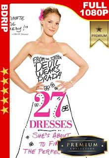 27 Bodas (27 Dresses) (2008) [1080p BDRip] [Latino-Inglés] [GoogleDrive]