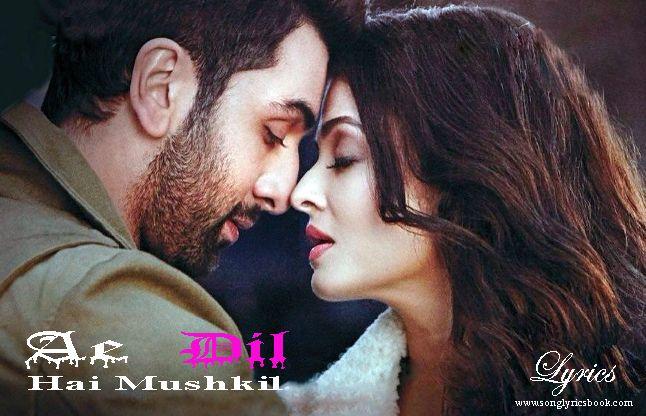 Ae Dil Hai Mushkil Lyrics - ऐ दिल है मुश्किल