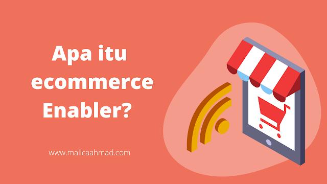 apa itu ecommerce Enabler?