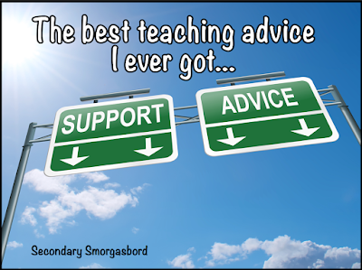 Secondary Smorgasbord: The Best Teaching Advice Ever Received