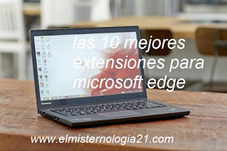 las 10 mejores extensiones para microsoft edge
