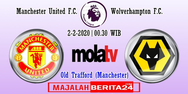 Prediksi Manchester United vs Wolverhampton Wanderers — 2 Februari 2020