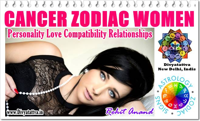 Zodiac Cancer Women Personality Traits Love Marriage Compatibility, Cancer Females Vedic Astrology Know Famous Cancerians Celebrities :Rohit Anand