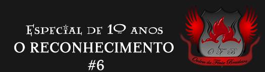 Especial de 10 anos: O reconhecimento | Ordem da Fênix Brasileira