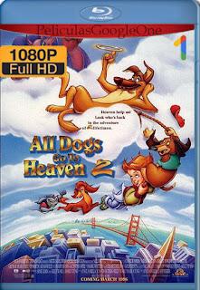 Todos Los Perros Van Al Cielo 2 [1996] [1080p BRrip] [Latino-Ingles] [HazroaH]