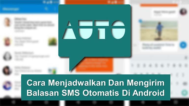 Cara Menjadwal Dan Mengirim Balasan SMS Otomatis Di Android