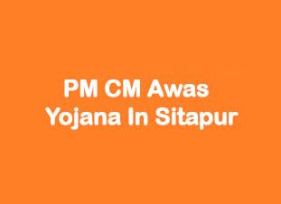 PM CM Awas Yojana In Sitapur