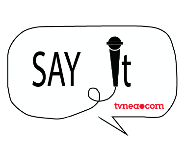 Say it at TVNEA.COM