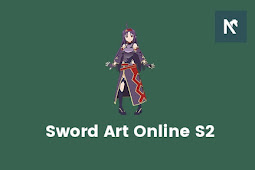 Nonton Sword Art Online Season 2 - Part 2 Bahasa Indonesia
