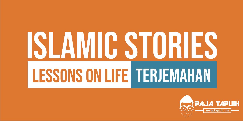 Cerita Islami Bahasa Inggris Lessons on Life dan Terjemahannya