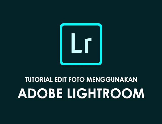 Tutorial Edit Foto Instagram Dengan Aplikasi Adobe Lightroom di Android