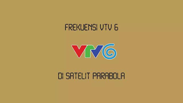 Frekuensi VTV 6 Terbaru di Parabola