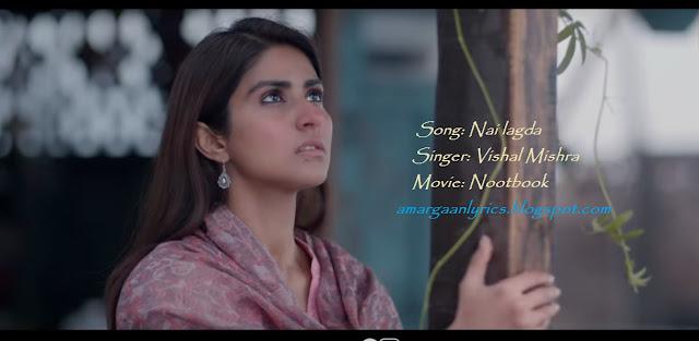 Nai lagda Lyrics | Nootbook | Vishal Mishra