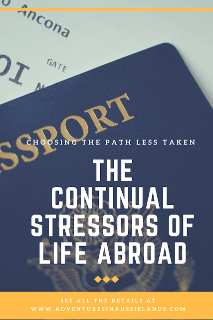 Choosing the Path Less Taken: The Continual Stressors of Life Abroad