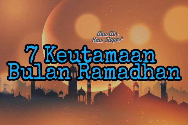 7 Keutamaan Bulan Ramadan