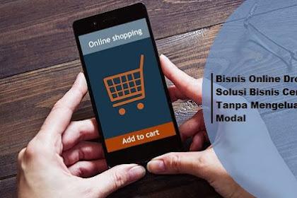 Bisnis Online Dropship, Solusi Bisnis Cerdas Tanpa Mengeluarkan Modal