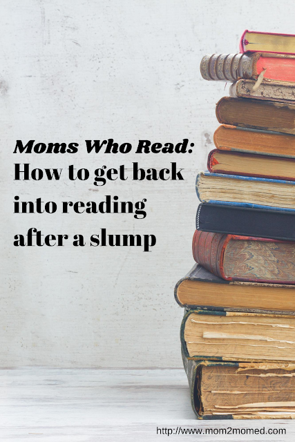 Moms Who Read: How to get back into reading after a slump