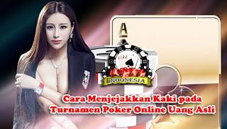 Cara Menjejakkan Kaki pada Turnamen Poker Online Uang Asli