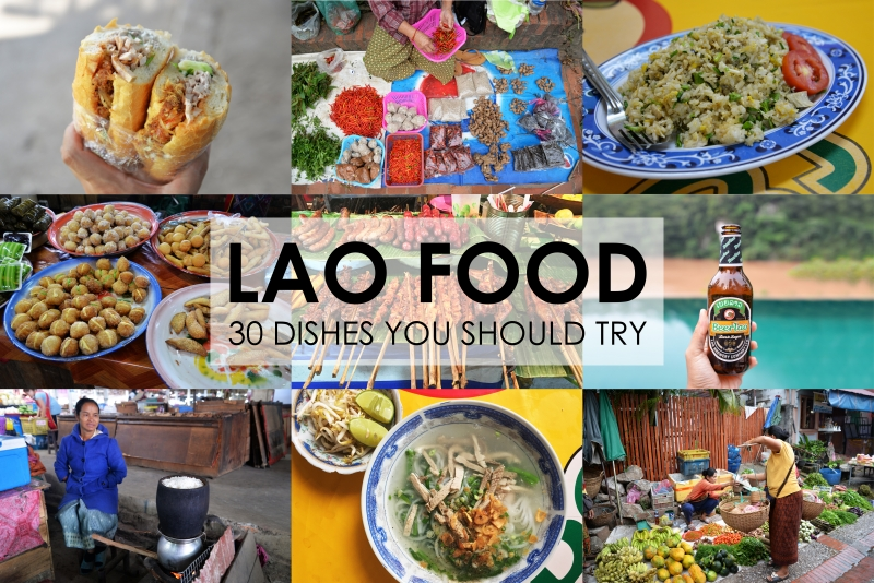 Endless Traveling Map Lao Food Dishes You Should Try In Laos - Cuisine laotienne