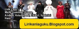 Lirik Lagu Melly Goeslaw, Rossa, Andien, Krisdayanti, Titi DJ, Syahrini - Hara