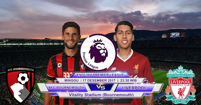 Bournemouth AFC vs Liverpool 17 Desember 2017