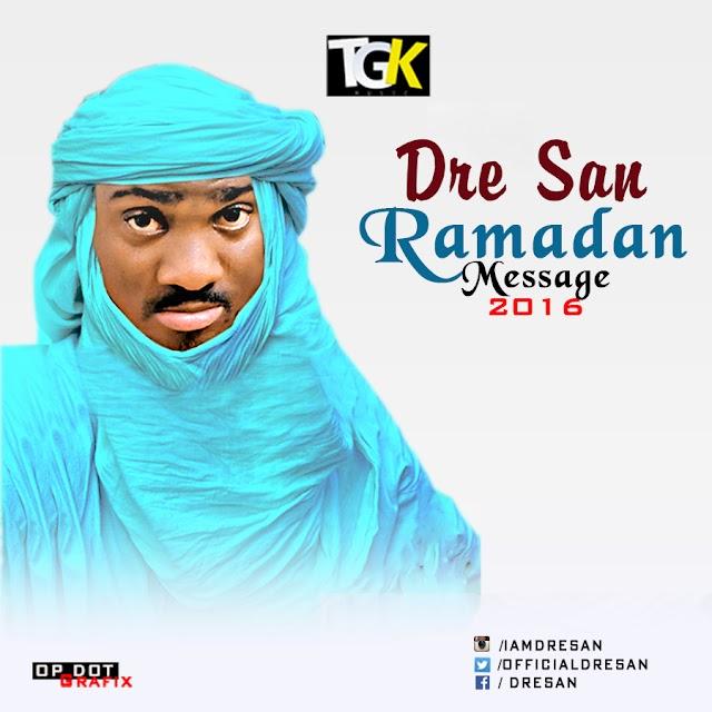 [BangHitz] DOWNLOAD: Dre San – Ramadan Message 2016 & Free Ramadan Jingle For Deejays