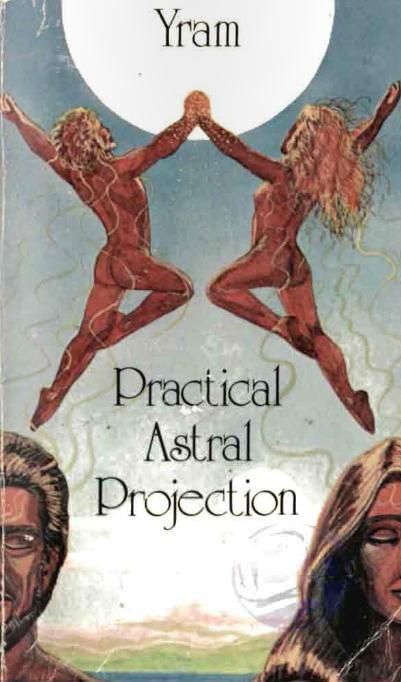 The OBE Outlook On Life: Review: Practical Astral Projection