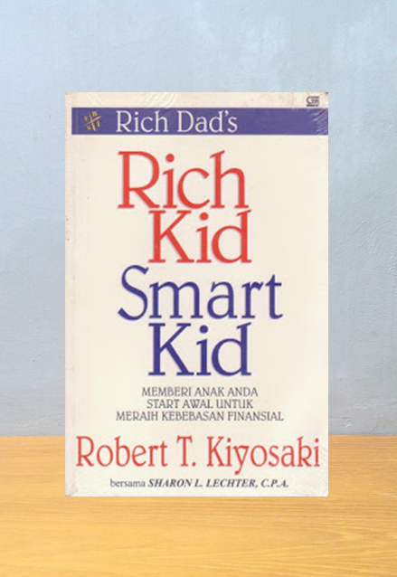 RICH KID SMART KID, Robert T. Kiyosaki