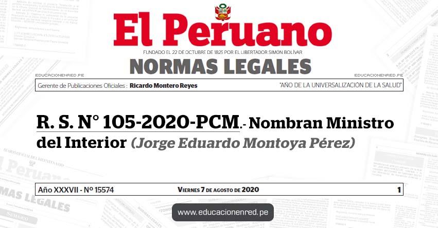 R. S. N° 105-2020-PCM.- Nombran Ministro del Interior (Jorge Eduardo Montoya Pérez)