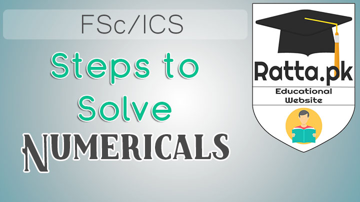 Steps in Solving Numerical Problems of Physics FSc/ICS 1st/2nd Year