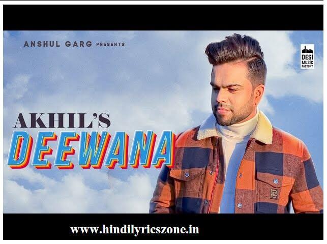 Akhil- दीवाना पंजाबी लीरिक्स सॉन्ग DEEWANA Punjabi lyrics song Desi Routz Latest Punjabi Song 2020